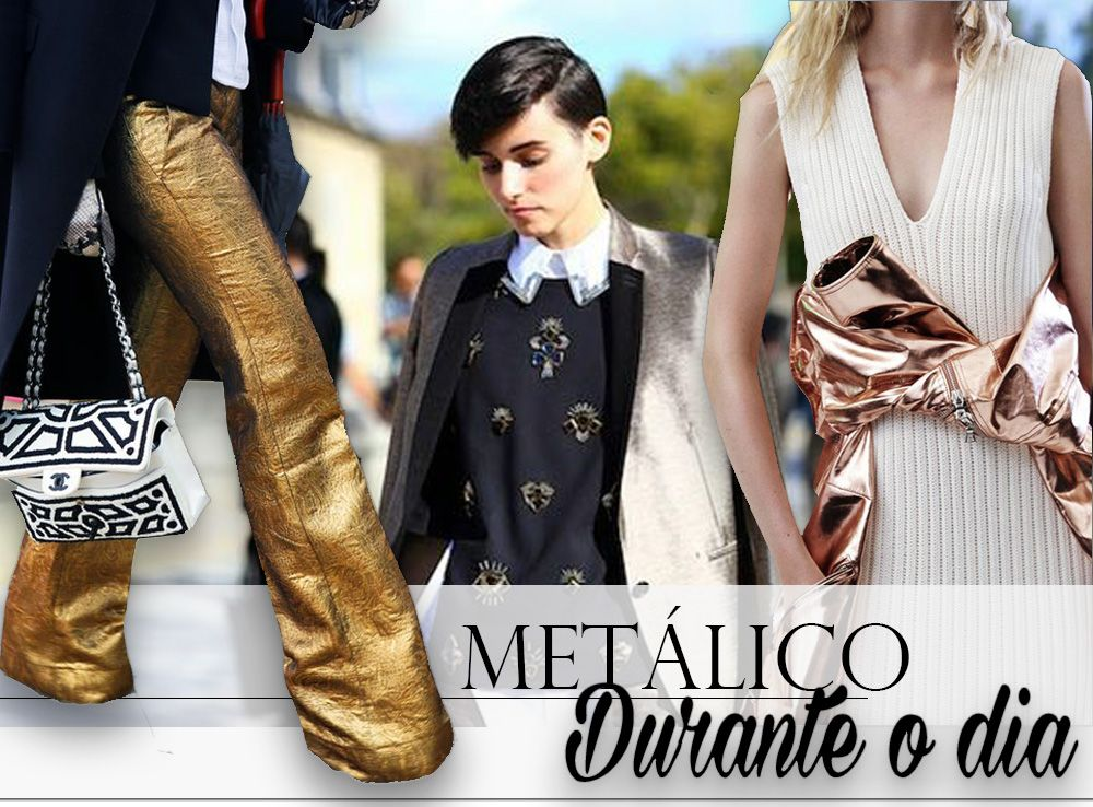 metalico durante o dia blog da mariah looks inspiracoes capa