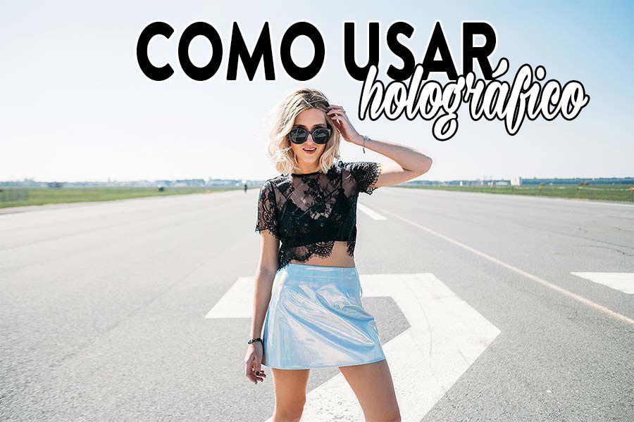 como-usar-holografico-blog-da-mariah-moda-capa